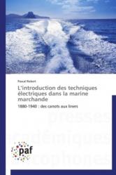 L'introduction des techniques electriques dans la marine marchande - Presses Académiques Francophones - 9783841620712 -