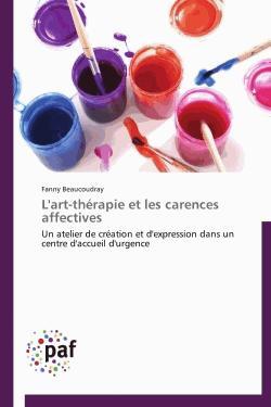 L'art-thérapie et les carences affectives - presses académiques francophones - 9783841625700 -
