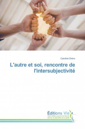 L'autre et soi, rencontre de l'intersubjectivité - éditions vie - 9786139588664 -