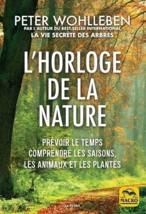 L'horloge de la nature. Prévoir le temps, comprendre les saisons, les animaux et les plantes - macro - 9788828596127 -