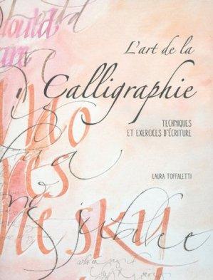 L'art de la calligraphie. Techniques et exercices d'écriture - White Star - 9788832911251 -