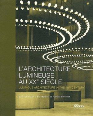 L'architecture lumineuse au XXe siècle - snoeck publishers - 9789461610423 -