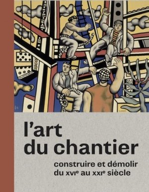 L'art du chantier - snoeck - gent editions - 9789461614728 -