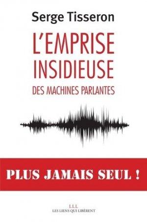 L'emprise insidieuse des machines parlantes - les liens qui liberent - 9791020908421 -