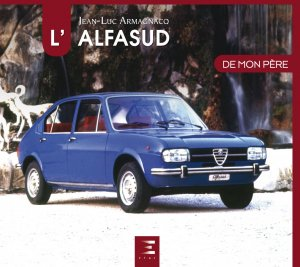 L'Alfasud de mon père - etai - editions techniques pour l'automobile et l'industrie - 9791028303846 -