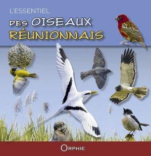 L'essentiel des oiseaux réunionnais - orphie - 9791029800719 -