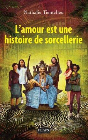 L'amour est une histoire de sorcellerie - fauves - 9791030202670 -