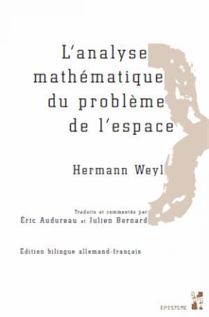 L'analyse mathématique du problème de l'espace Hermann Weyl - publications de l'universite de provence - 9791032000106 -