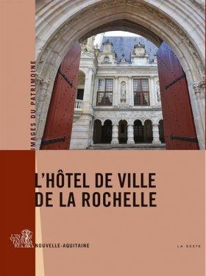 L'hôtel de ville de La Rochelle - geste - 9791035305192 -