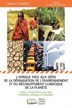 L'Afrique face aux défis de la dégradation de l'environnement et du réchauffement climatique de la planète Tome 1 - editions campus ouvert - 9791090293472