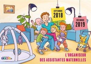 L'organiseur des assistantes maternelles : de septembre 2018 à décembre 2019 - philippe duval - 9791090398887 -