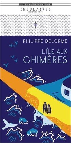 L'île aux chimères - Editions du Trésor - 9791091534604 -
