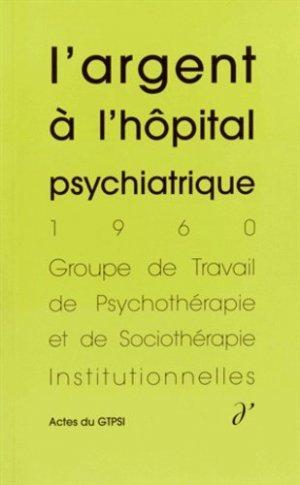 L'Argent à l'hôpital psychiatrique - d'une - 9791094346020 -