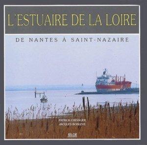 L'estuaire de la Loire. De Nantes à Saint-Nazaire - Siloë - 9792842310539 -