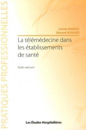 La télémédecine dans les établissements de santé - les etudes hospitalieres - leh édition - 2302848745425 -