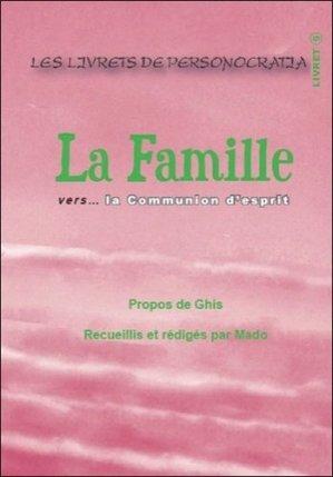 La famille vers la communion d'esprit - Ghislaine Saint-Pierre Lanctôt - 3660341338162 -