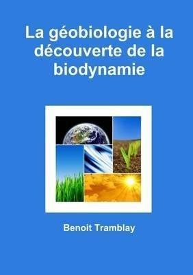 La géobiologie à la découverte de la biodynamie - lulu - 9781312937437 -