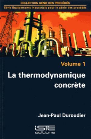 La thermodynamique concrète - Volume 1 - iste - 9781784051709 -