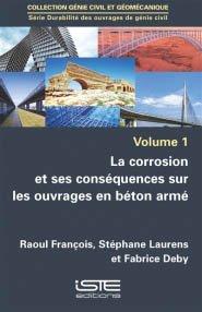 La corrosion et ses conséquences sur les ouvrages en béton armé - iste - 9781784054182 -