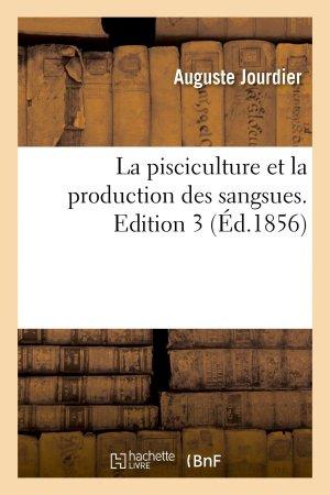 La pisciculture et la production des sangsues. Edition 3 - hachette livre / bnf - 9782011784407 -