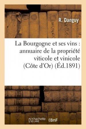 La Bourgogne et ses vins : annuaire de la propriété viticole et vinicole (Côte d'Or) - hachette livre / bnf - 9782011850676 - Pilli ecn, pilly 2020, pilly 2021, pilly feuilleter, pilliconsulter, pilly 27ème édition, pilly 28ème édition, livre ecn