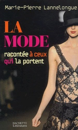 La mode racontée à ceux qui la portent - Hachette - 9782012355750 -