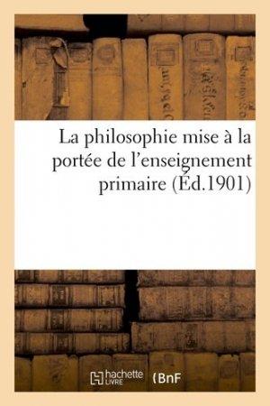 La philosophie mise à la portée de l'enseignement primaire - Hachette/BnF - 9782012802162 -