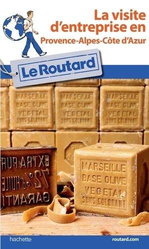 La visite d'entreprise en Provence-Alpes-Côte d'Azur - Hachette - 9782016266717 -