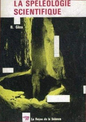 La spéléologie scientifique - Seuil - 9782020002110 -