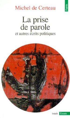 La prise de parole. Et autres écrits politiques - Seuil - 9782020217989 -
