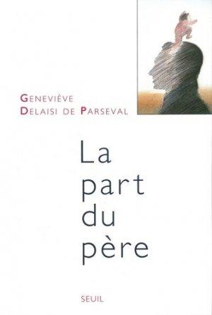 LA PART DU PERE. Edition 1998 revue et augmentée - du seuil - 9782020342858 -