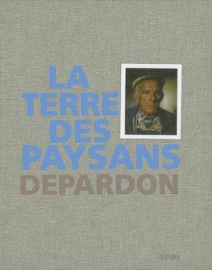 La Terre des paysans - Seuil - 9782020976312 -