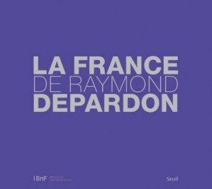 La France de Raymond Depardon - du seuil - 9782021009941 -