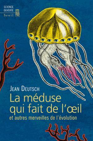 La méduse qui fait de l'oeil et autres merveilles de l'évolution - du seuil - 9782021223224 -