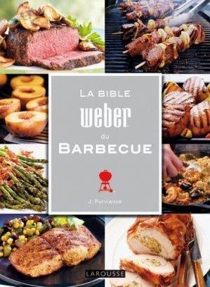 La Bible Weber du barbecue - Larousse - 9782035849830 -