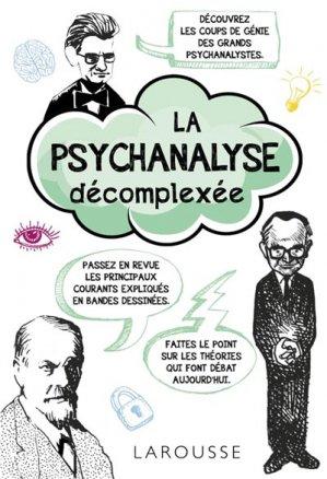 La psychanalyse décomplexée - larousse - 9782035916396 -