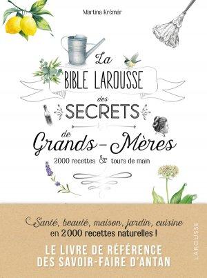La bible Larousse des secrets de nos grands-mères - larousse - 9782035968555 -