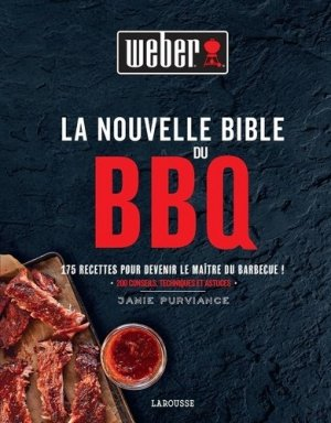 La Nouvelle Bible Weber du barbecue - larousse - 9782035972408 -