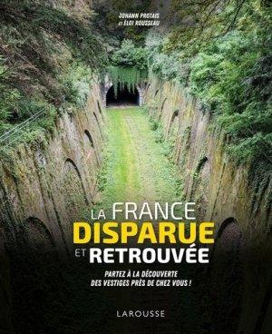 La France disparue et retrouvée - Larousse - 9782035996572 -