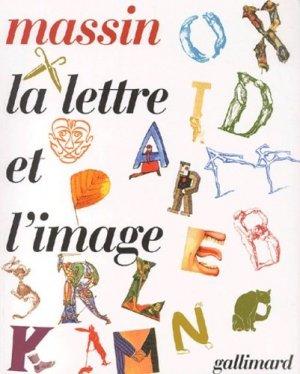 La lettre et l'image. La figuration dans l'alphabet latin du VIIIe siècle à nos jours - gallimard editions - 9782070117758 -