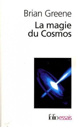 La magie du Cosmos - gallimard editions - 9782070347513 -