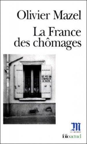 La France des chômages - gallimard editions - 9782070411238 -