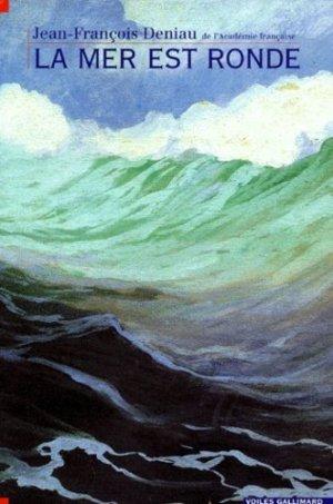 La mer est ronde - gallimard editions - 9782070603107 -