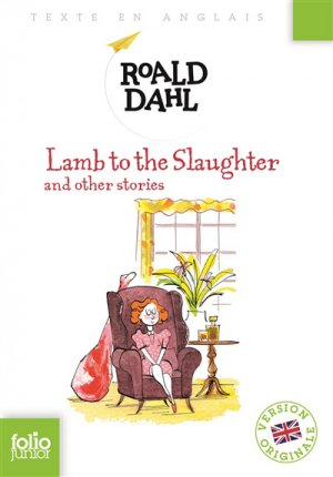 LAMB TO THE SLAUGHTER AND OTHER STORIES  - gallimard editions - 9782070667154 -