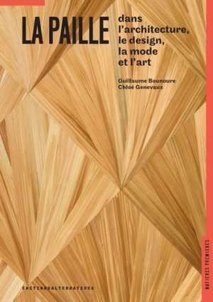 La paille dans le design, l'architecture, la mode et l'art - alternatives - 9782072726477 -