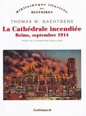 La cathédrale incendiée. Reims, septembre 1914 - gallimard - 9782072799860 -