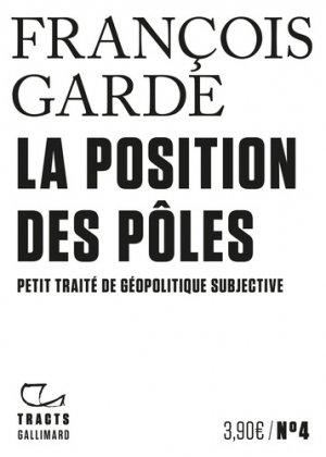 La Position des pôles - Gallimard - 9782072859779