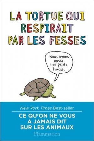La tortue qui respirait par les fesses - flammarion - 9782081396500 -