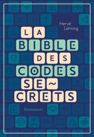 La bible des codes secrets - flammarion - 9782081490017 -