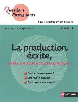 La production écrite, entre contraintes et expression - Nathan - 9782091226415 -